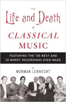 Norman Lebrecht: Viața și moartea muzicii clasice