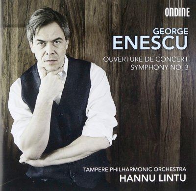 Symphony no. 3/ Overture on popular Romanian themes   Hannu Lintu    Ondine   ODE11972