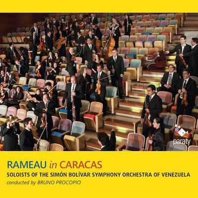 RAMEAU IN CARACAS: Uverturi și suite extrase din opere. Bruno Procopio. Paraty, 2013.