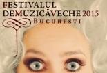 Festivalul de Muzică Veche București 2015